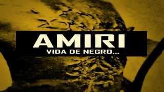 Amiri - Vida de Negro... [Prod. DJ Latif]
