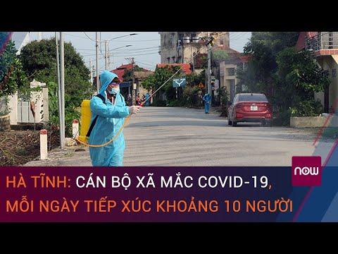 Hà Tĩnh: Một cán bộ xã mắc Covid-19 tiếp xúc 10 người mỗi ngày | VTC Now