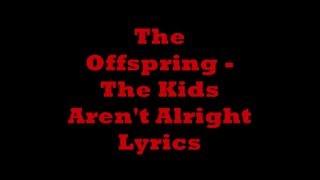 The Offspring   The Kids Aren't Alright Lyrics