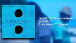 Shape Of You (Latin Remix) (Letra) - Zion y Lennox Ft. Ed Sheeran + Descarga Mp3