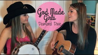 """God Made Girls"" Raelynn- Diamond Dixie Cover"