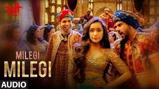 Full Audio: Milegi Milegi | STREE | Mika Singh | Sachin-Jigar | Rajkummar Rao, Shraddha Kapoor