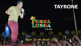 Tayrone - Esse Tal de Amor Dói (Pernalonga) [Ao Vivo]