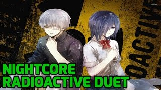 Nightcore - Radioactive (Duet + Lyrics)