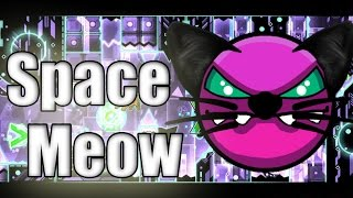 Geometry Dash: Space Meow (Demon) By F3lixsram & Others (3 Coins)