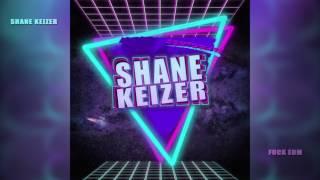 Shane Keizer - F*ck EDM