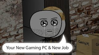 When poor gamer gets a job - Ep 2