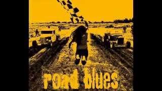 """ROAD BLUES """"Dusty Road Blues"""""""