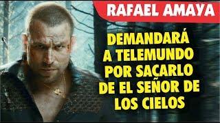 Rafael Amaya AMENAZA con demandar a telemundo por sacarlo del Señor de los Cielos
