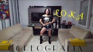 Loka - Coreografia