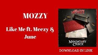 MOZZY- Like Me ft. Meezy & June