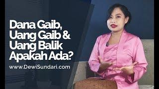 Dana Gaib, Uang Gaib & Pesugihan Uang Balik Apakah Ada? - Dewi Sundari