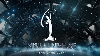 MISS UNIVERSE THAILAND 2017 l Live On Channel 3  29 July 2017 (Fan made)