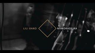 Lili Band - Namoradeira (Webclipe Teaser)