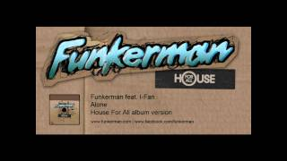 Funkerman ft I-Fan - Alone (album version)