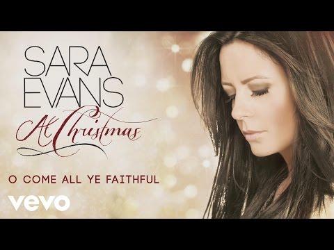 sara-evans-o-come-all-ye-faithful-audio-saraevansvevo