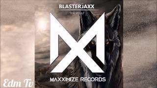 Blasterjaxx - The Wolf (Original Mix) [EDM TV]