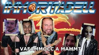 IMMORTADELL -  Vafammocc a Mammt (lyric video)