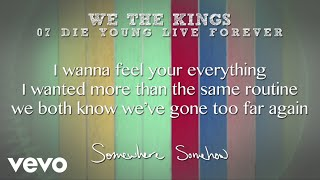 We The Kings - Die Young Live Forever (Lyric Video)