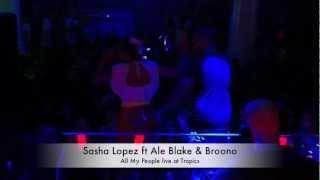 Sasha Lopez ft. Ale Blake & Broono live at Disco Tropics