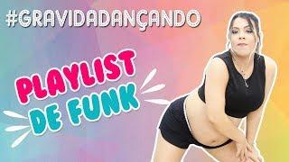 PLAYLIST DE FUNK + DANÇA | gravida dançando | Kathy Castricini