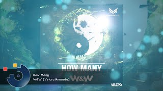 [FULL SONG] W&W - How Many
