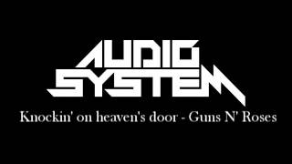 Audio System: Knockin' on heaven's door (cover) - Guns N' Roses