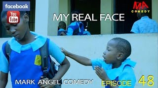 MY REAL FACE (Mark Angel Comedy) (Episode 48) width=