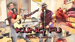 Kung Fu - Dasoul x Nacho (JaCover)