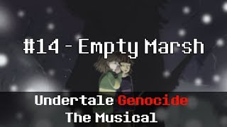 Undertale Genocide: The Musical - Empty Marsh (REMASTERED)