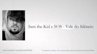 Sam the Kid e SOS - Vale do Silêncio (2014)