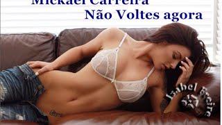 Mickael Carreira - No Voltes agora  *** Isabel Freire
