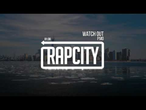 P.MO - Watch Out (Prod. By Mike Squires)
