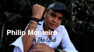 Philip Monteiro - In The Club