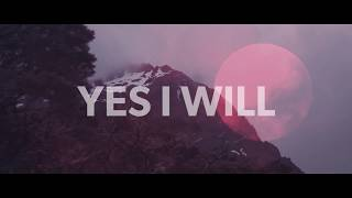 Vertical Worship - Yes I Will (Official Lyric Video)