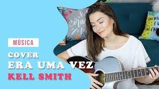 ERA UMA VEZ - KELL SMITH | JOYCE KITAMURA