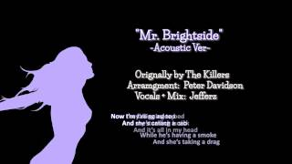 【Jefferz】 Mr. Brightside - The Killers Cover -Acoustic Arrange-