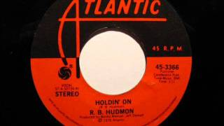 R.B. Hudmon - Holdin' On (1976).wmv