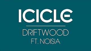 Icicle Ft. Noisia - Driftwood