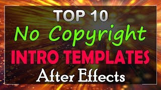 Top 10 Free Intro Templates 2018 After Effects CS6 CC No Copyright