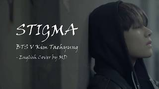Stigma - BTS V Kim TaeHyung (English Cover)