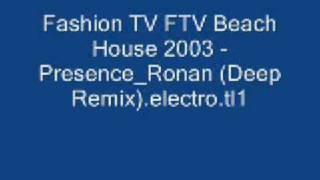 Fashion TV FTV Beach House 2003   Presence Ronan Deep Remix el