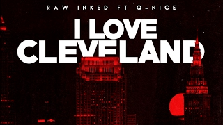 Raw Inked feat. Q-Nice - I Love Cleveland