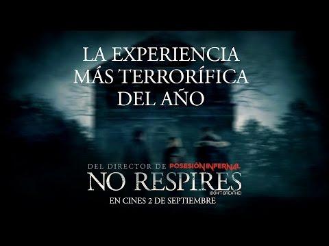 NO RESPIRES. La Experiencia m�s Terror�fica. En cines 2 de septiembre.