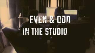 Even & Odd In The Studio