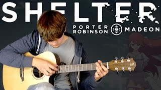 Shelter - Porter Robinson & Madeon - Fingerstyle Guitar Cover