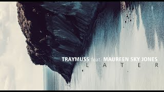 Later - Traymuss feat Maureen Sky Jones - 2017