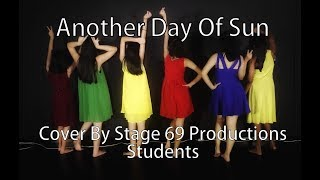 Another Day of Sun Cover by Stage 69 Productions Teens Students