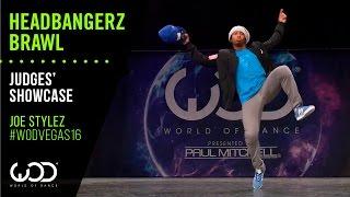 Joe Stylez | Headbangerz Brawl Judges' Showcase | World of Dance Las Vegas 2016 | #WODVEGAS16