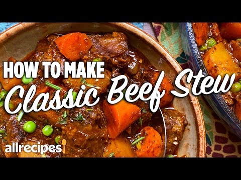 How to Make Classic Beef Stew | You Can Cook That | Allrecipes.com
